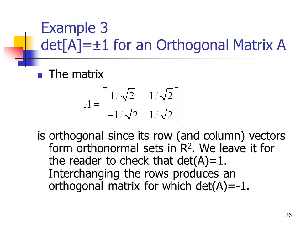 Example 3 det[A]=±1 for an Orthogonal Matrix A